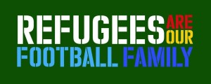 Refugees are our Football Family