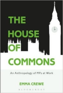The House of Commons an Antropology of MPs at Work_